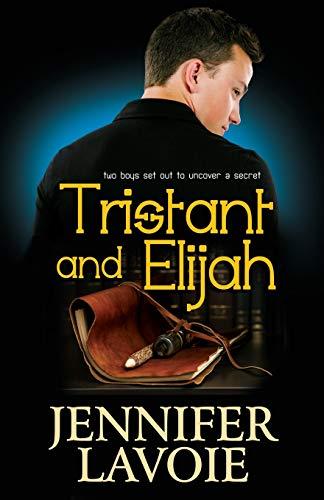 Tristant and Elijah: Lavoie, Jennifer
