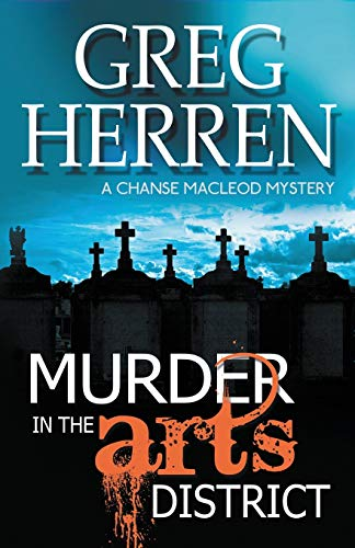 Murder in the Arts District (Chanse Macleod Mystery): Herren, Greg