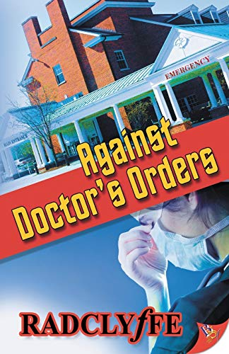 9781626392113: Against Doctor's Orders (Rivers Community Romance)