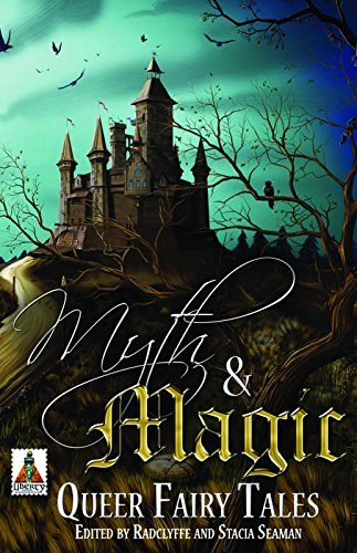 9781626392250: Myth and Magic: Queer Fairy Tales