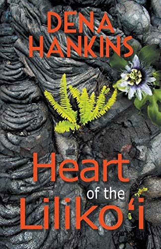 Heart of the Lilikoi: Hankins, Dena