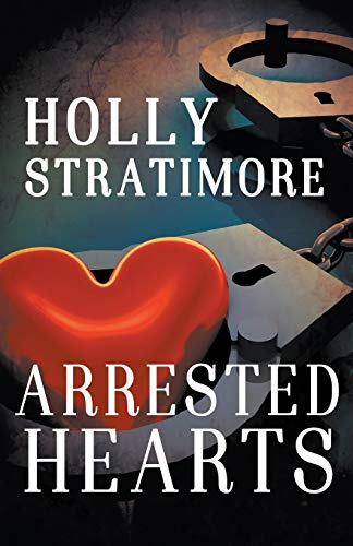 9781626398092: Arrested Hearts