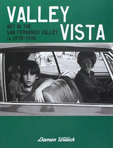 9781626400191: Valley Vista: Art in the San Fernando Valley, CA, 1970-1990 by Damon Willick
