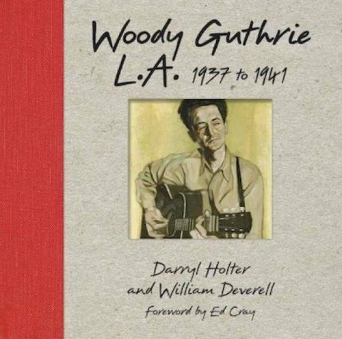 9781626400306: Woody Guthrie L.A.: 1937 to 1941