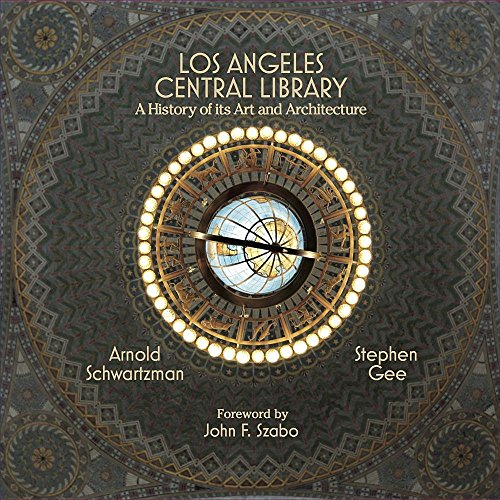Los Angeles Central Library: A History of Its Art and Architecture (Hardcover): Stephen Gee