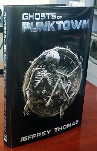 Ghosts of Punktown Signed Limited Hardcover: Thomas, Jeffrey