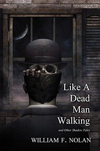 Like a Dead Man Walking: Nolan, William F.