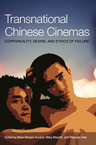 Transnational Chinese Cinema: Corporeality, Desire, and Ethics