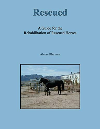 9781626463486: Rescued: A Guide for the Rehabilitation of Rescued Horses