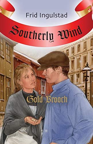 Southerly Wind: Gold Brooch: Ingulstad, Frid