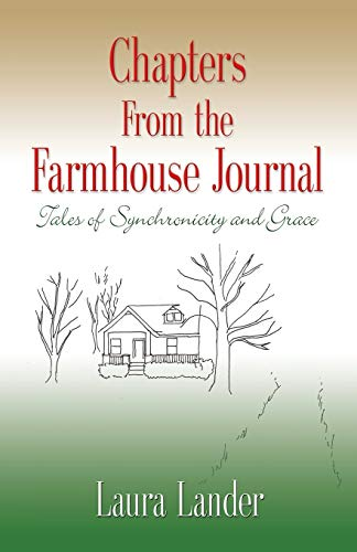 9781626463660: Chapters from the Farmhouse Journal: Tales of Synchronicity and Grace