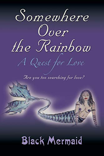 9781626464100: Somewhere Over the Rainbow: A Quest for Love