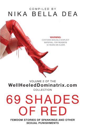 9781626464384: 69 SHADES OF RED: Femdom Stories of Spankings and Other Sexual Punishments - Bend Over! You Know You Deserve It! WellheeledDominatrix.com (WellHeeledDominatrix.com Collection)