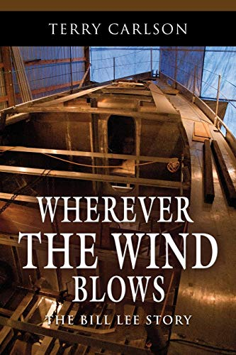 9781626466357: Wherever the Wind Blows... the Bill Lee Story