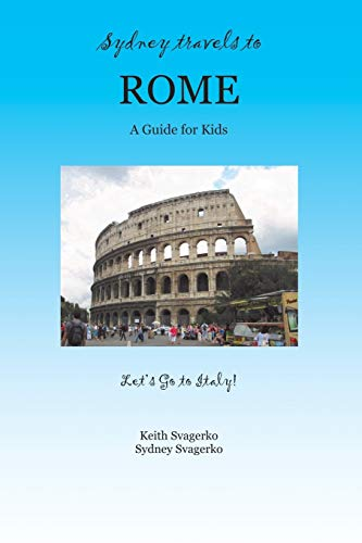 9781626466500: Sydney Travels to Rome: A Guide for Kids - Let's Go to Italy Series!