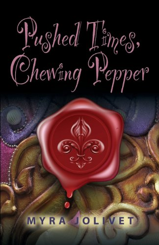 Pushed Times, Chewing Pepper: Sarah's Story: Jolivet, Myra