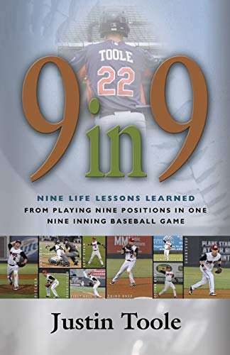 9781626466906: 9 in 9: Nine Life Lessons Learned from Playing Nine Positions in One Nine Inning Baseball Game