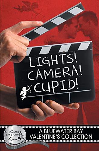 9781626492622: Lights, Camera, Cupid! (Bluewater Bay)