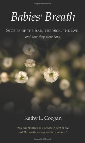 9781626520219: Babies' Breath: Stories of the Sad, the Sick, the Evil
