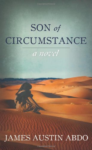 Son of Circumstance: A Novel: James Austin Abdo