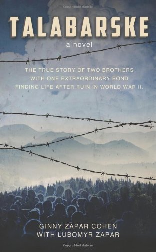 9781626524507: Talabarske: The True Story of Two Brothers with One Extraordinary Bond Finding Life After Ruin in World War II