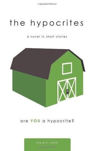 9781626526662: The Hypocrites: A Novel in Short Stories