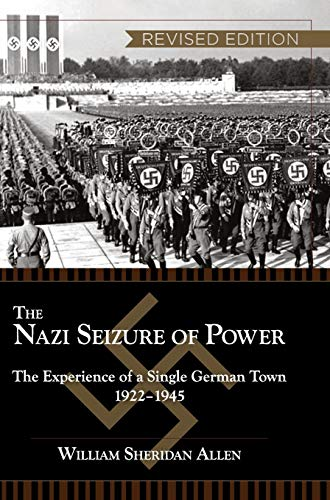 9781626540187: The Nazi Seizure of Power: The Experience of a Single German Town, 1922-1945, Revised Edition