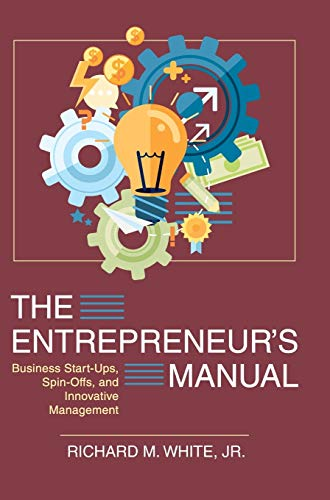 9781626540224: The Entrepreneur's Manual: Business Start-Ups, Spin-Offs, and Innovative Management