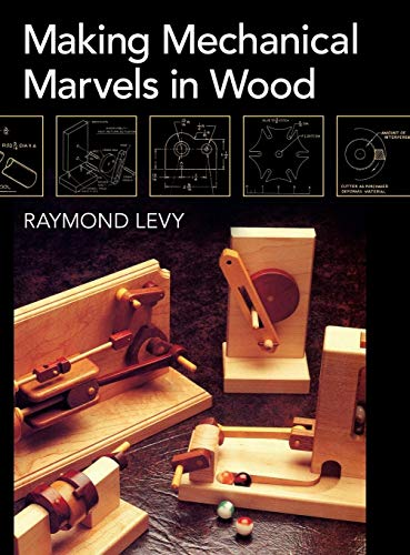 9781626540262: Making Mechanical Marvels In Wood