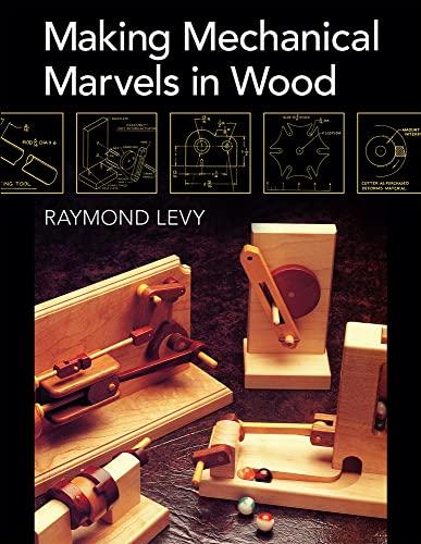 9781626540262: Making Mechanical Marvels in Wood