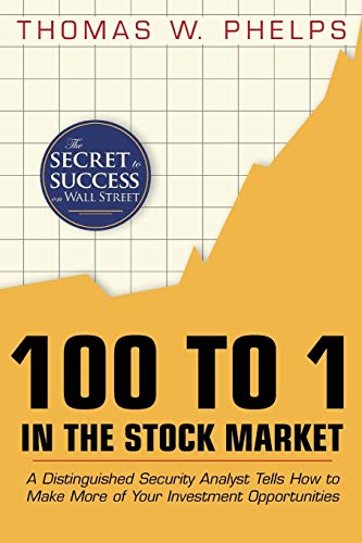 9781626540293: 100 to 1 in the Stock Market: A distinguished security analst tells how to make more of your investment opportunities