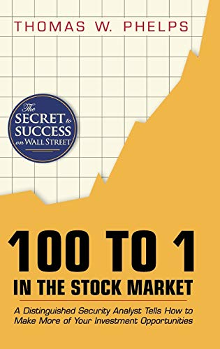 9781626540309: 100 to 1 in the Stock Market: A Distinguished Security Analyst Tells How to Make More of Your Investment Opportunities