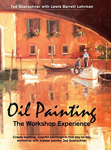 9781626540323: Oil Painting: The Workshop Experience