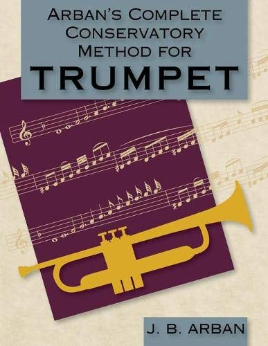 Arban's Complete Conservatory Method for Trumpet (Dover Books on Music): Arban, JB