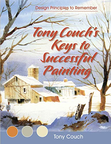 9781626540477: Tony Couch's Keys to Successful Painting