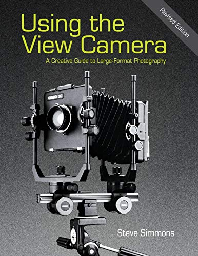 9781626540545: Using the View Camera: A Creative Guide to Large Format Photography