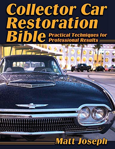 9781626540606: Collector Car Restoration Bible: Practical Techniques for Professional Results