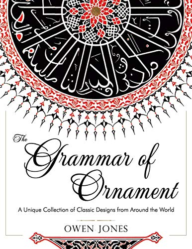 9781626540613: The Grammar of Ornament: All 100 Color Plates from the Folio Edition of the Great Victorian Sourcebook of Historic Design (Dover Pictorial Archive Series)