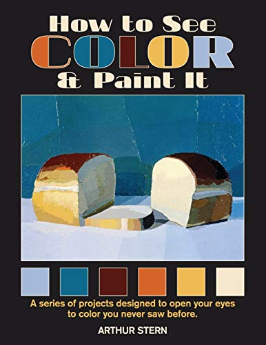 9781626540637: How to See Color and Paint It