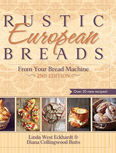 9781626540651: Rustic European Breads from Your Bread Machine