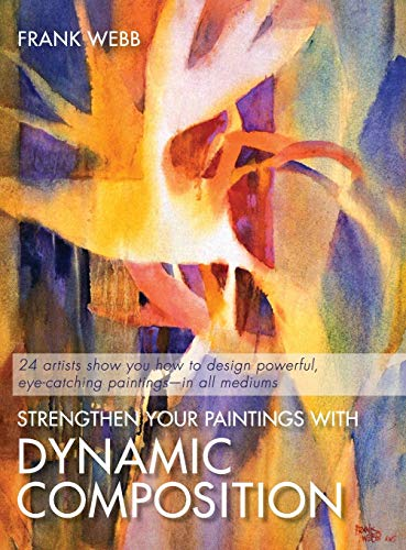 Strengthen Your Paintings With Dynamic Composition: Webb, Frank