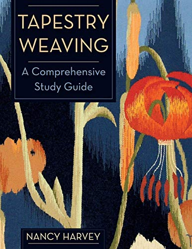 9781626540729: Tapestry Weaving: A Comprehensive Study Guide