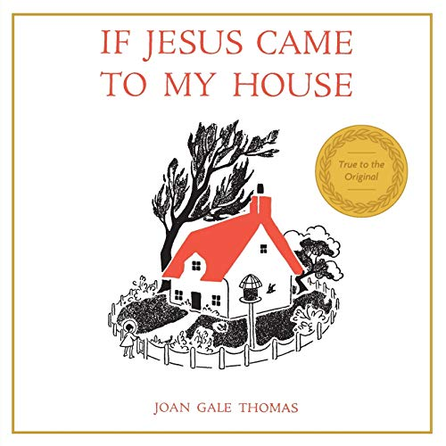 9781626540750: If Jesus Came to My House
