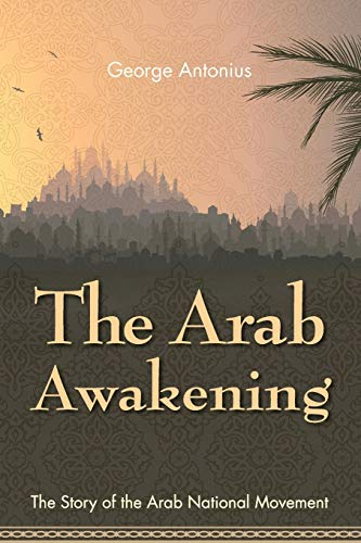 9781626540866: The Arab Awakening: The Story of the Arab National Movement