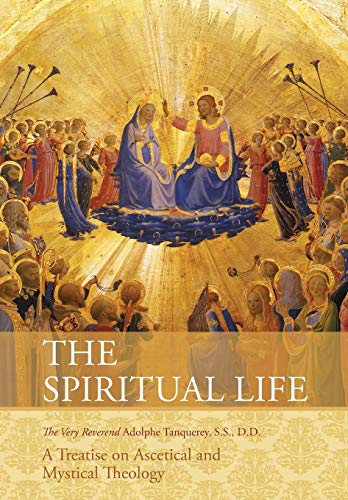9781626540880: The Spiritual Life: A Treatise on Ascetical and Mystical Theology