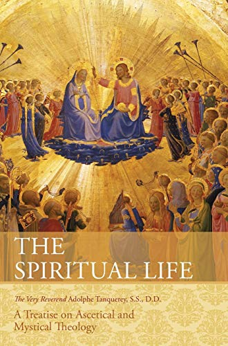 9781626540897: The Spiritual Life: A Treatise on Ascetical and Mystical Theology