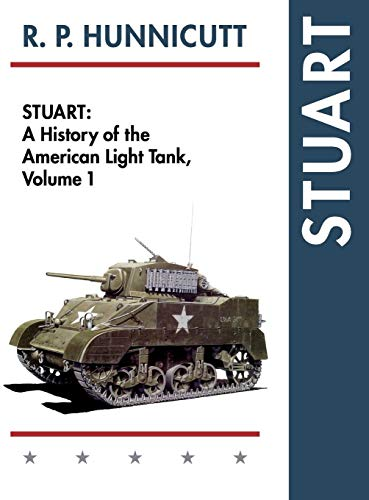 Stuart (History of the American Light Tank, Vol. 1): Hunnicutt, R.P.