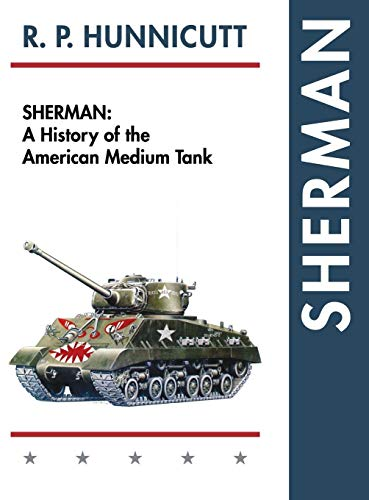 9781626540910: Sherman: A History of the American Medium Tank