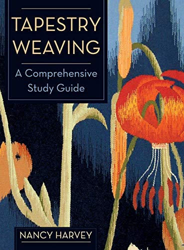 9781626540934: Tapestry Weaving: A Comprehensive Study Guide