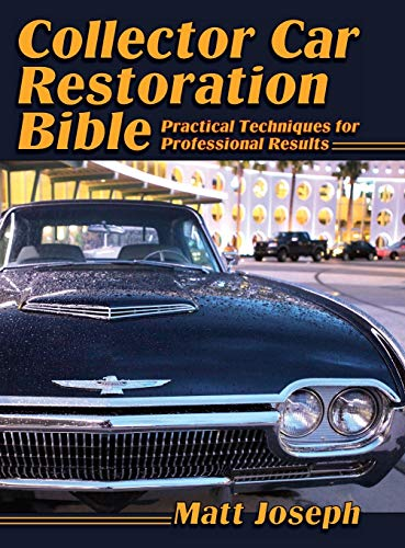 9781626540941: Collector Car Restoration Bible: Practical Techniques for Professional Results